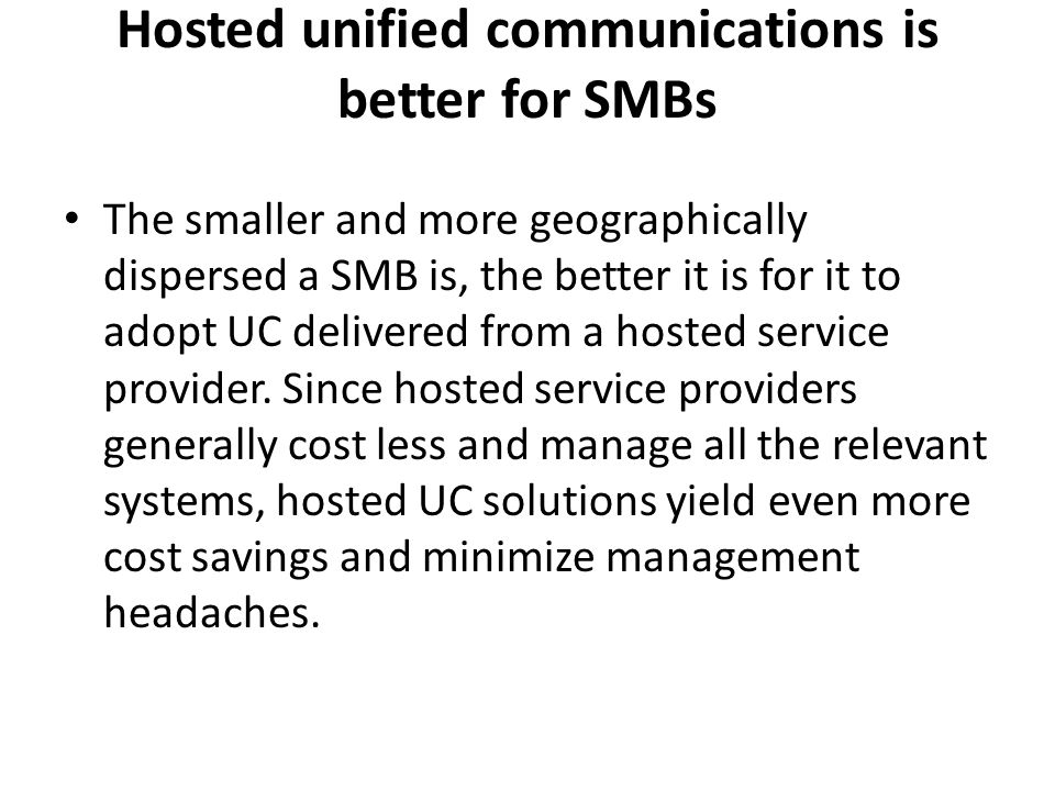 Hosted unified communications is better for SMBs