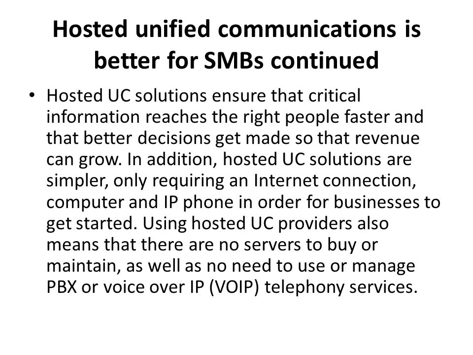 Hosted unified communications is better for SMBs continued