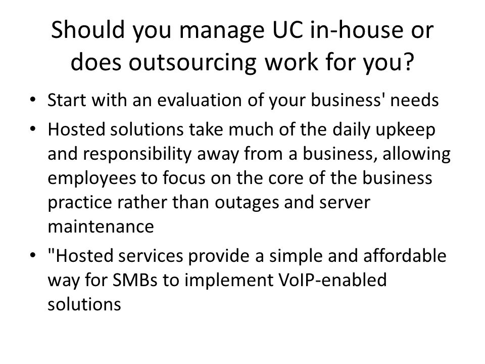 Should you manage UC in-house or does outsourcing work for you