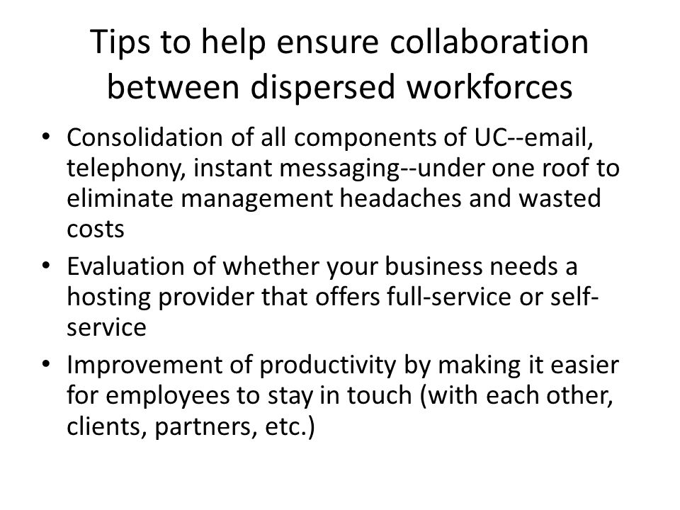 Tips to help ensure collaboration between dispersed workforces