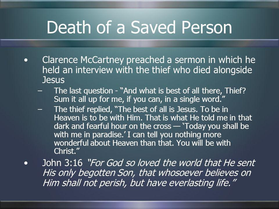 Death of a Saved PersonClarence McCartney preached a sermon in which he held an interview with the thief who died alongside Jesus.
