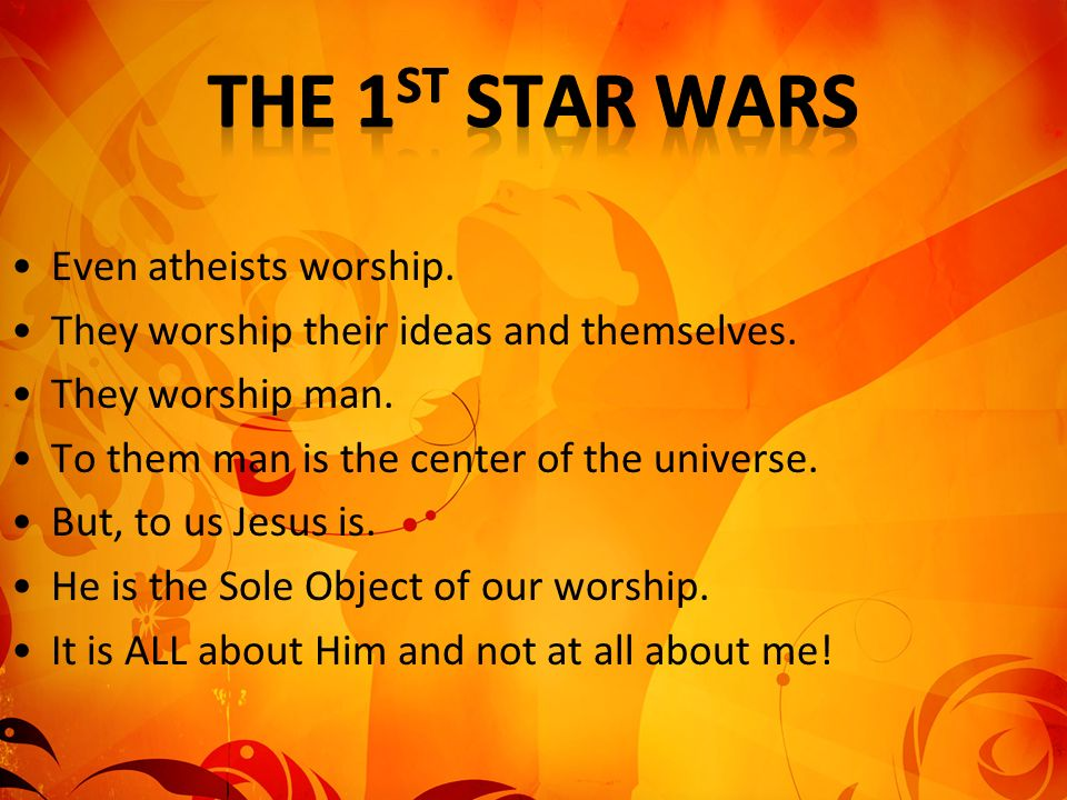 The 1st Star Wars Even atheists worship.
