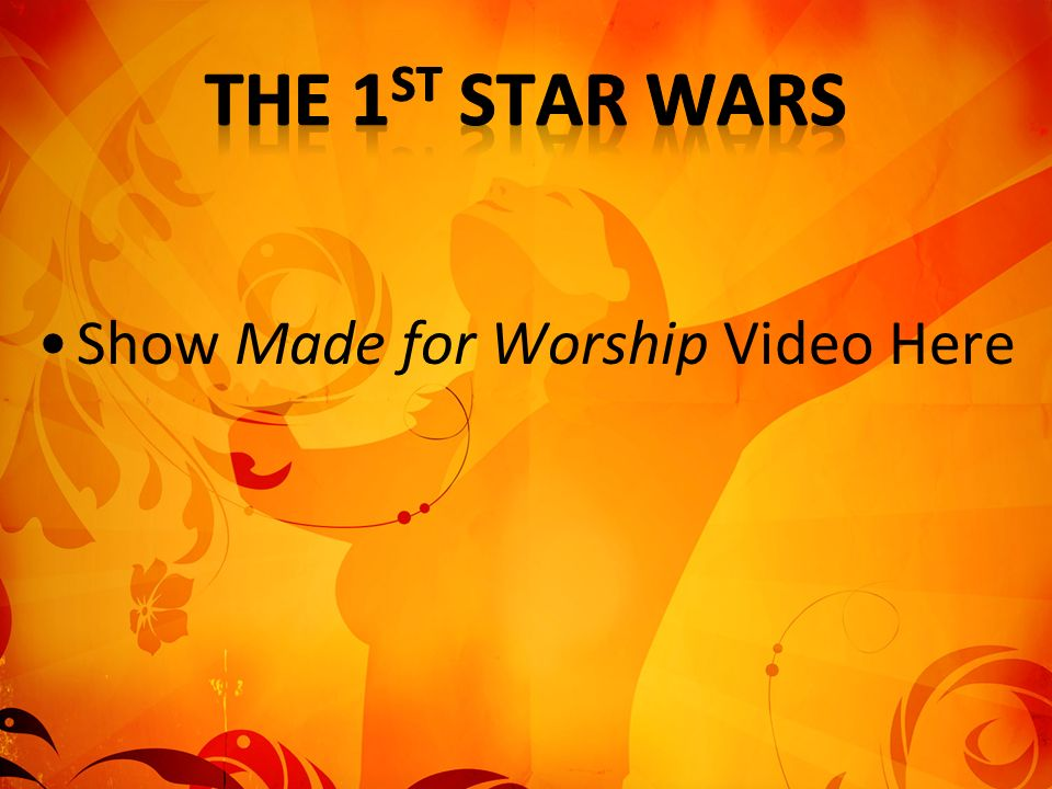Show Made for Worship Video Here