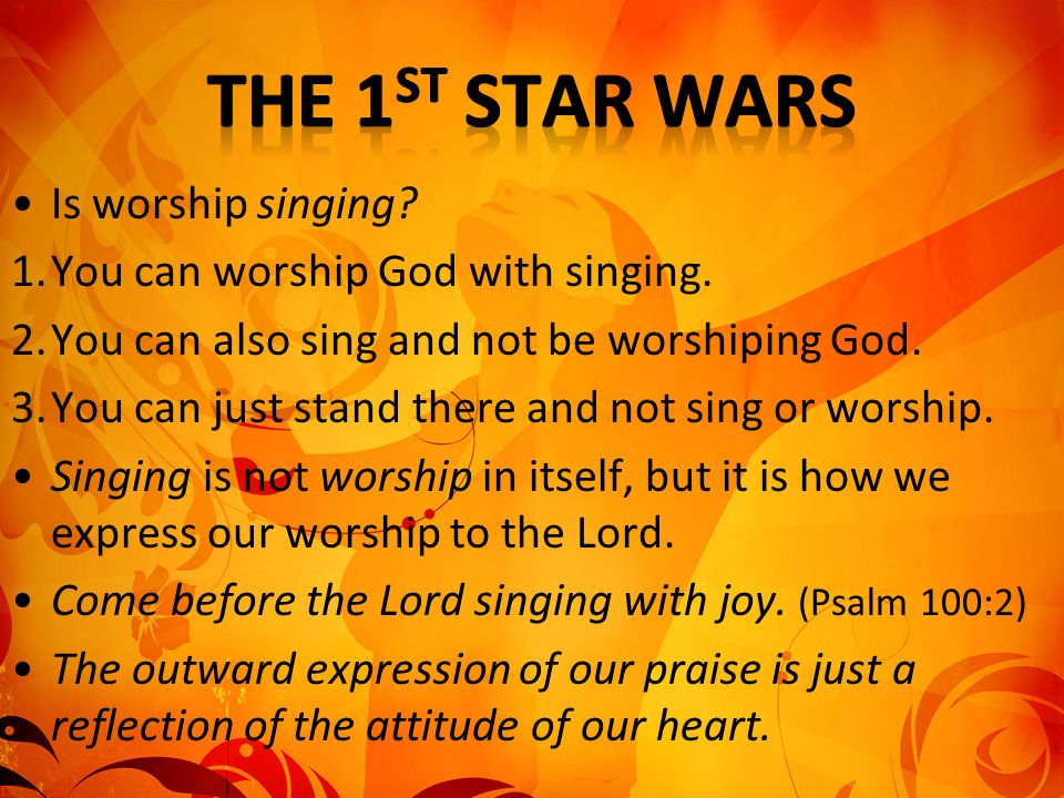 The 1st Star Wars Is worship singing