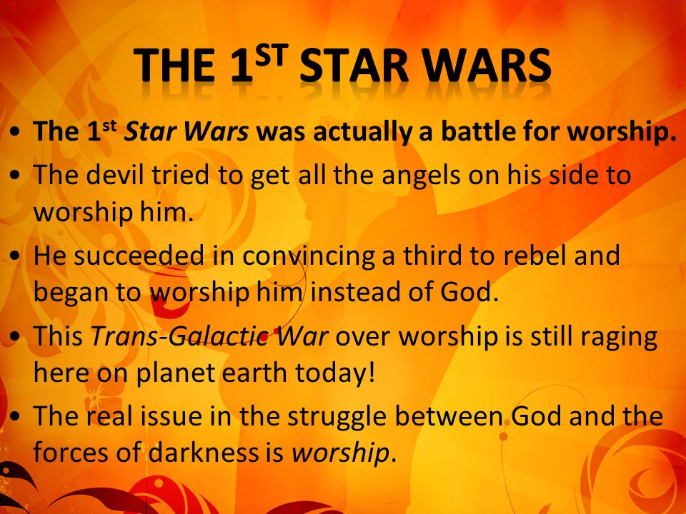 The 1st Star Wars The 1st Star Wars was actually a battle for worship.