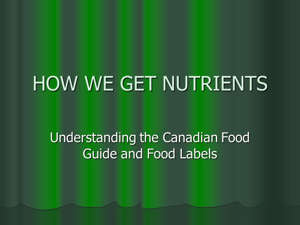 Understanding the Canadian Food Guide and Food Labels