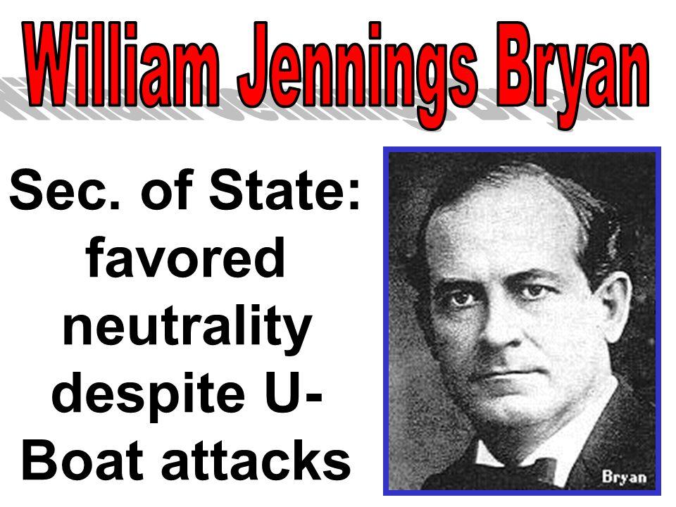 Sec. of State: favored neutrality despite U-Boat attacks