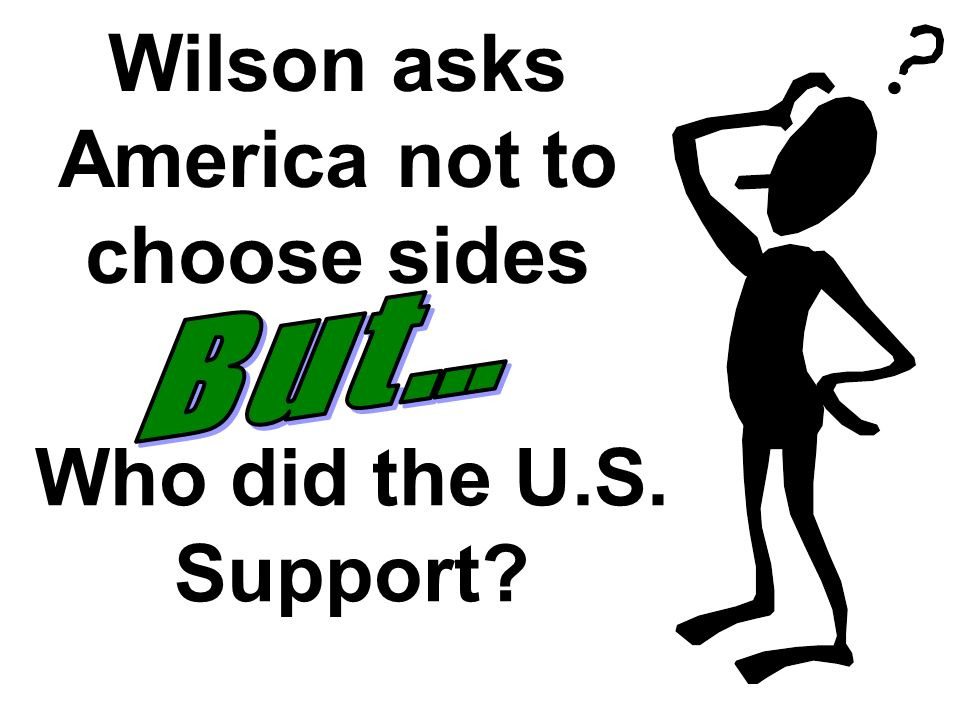 Wilson asks America not to choose sides