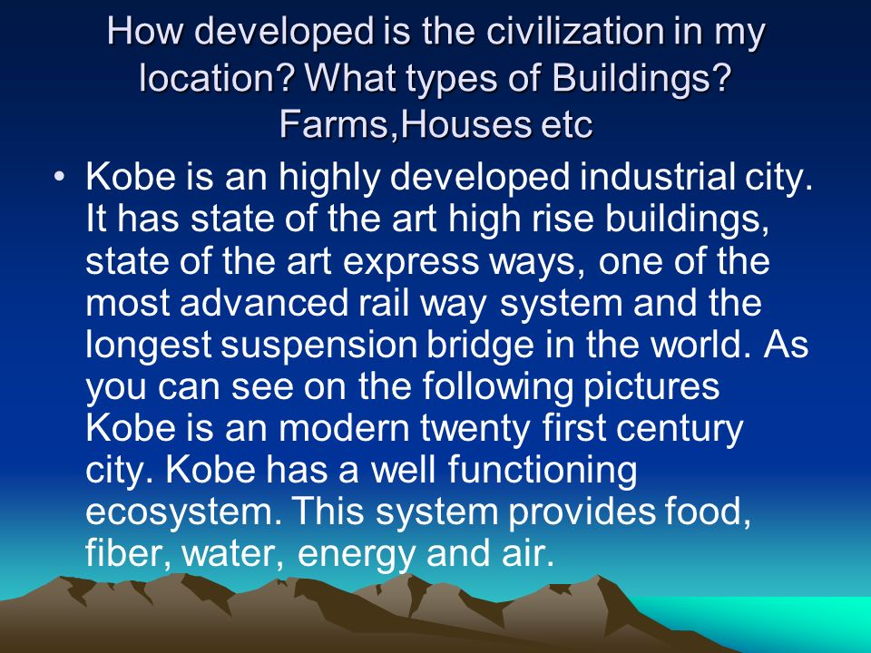 How developed is the civilization in my location