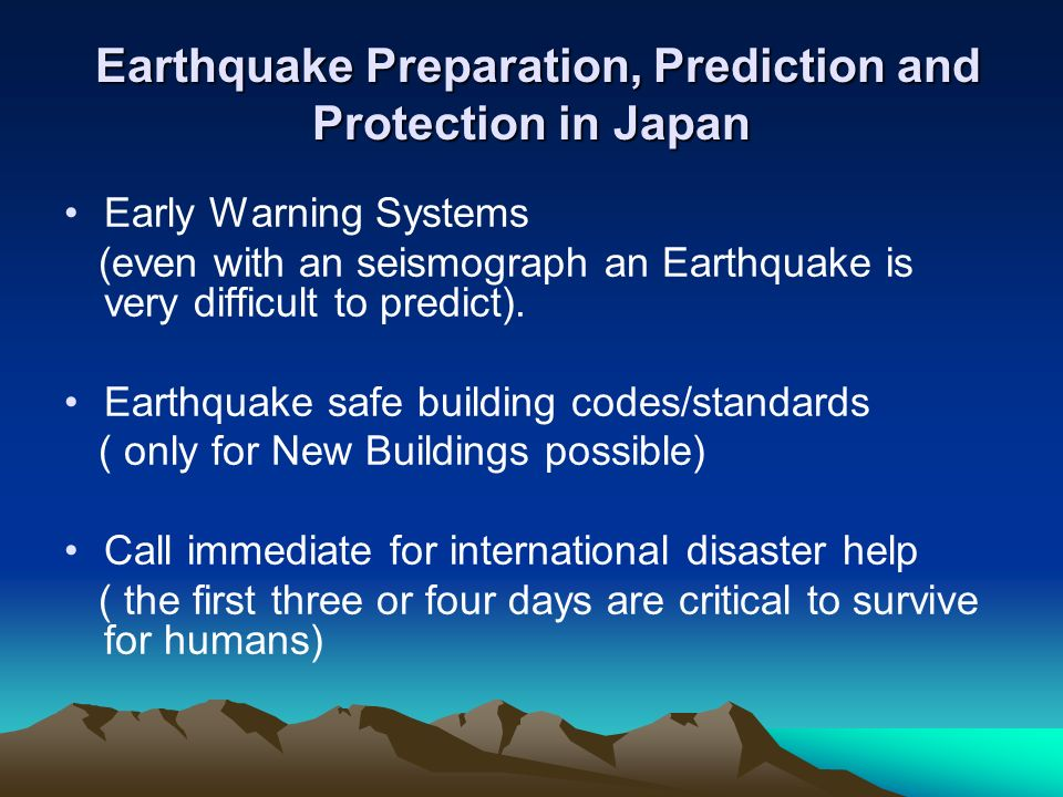 Earthquake Preparation, Prediction and Protection in Japan