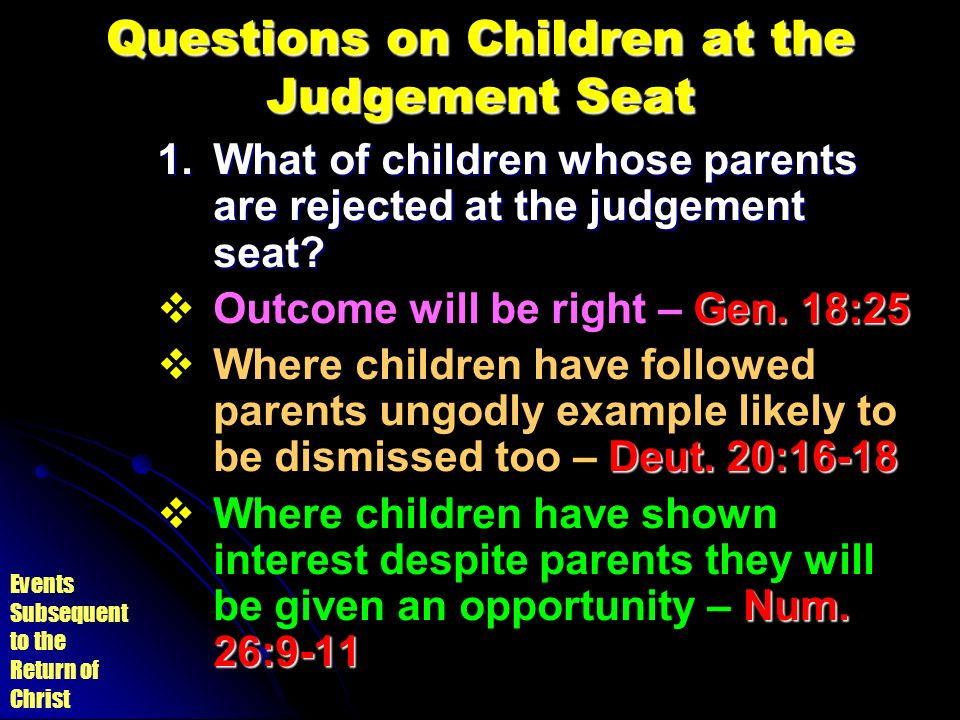 Questions on Children at the Judgement Seat