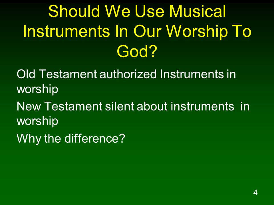 Should We Use Musical Instruments In Our Worship To God