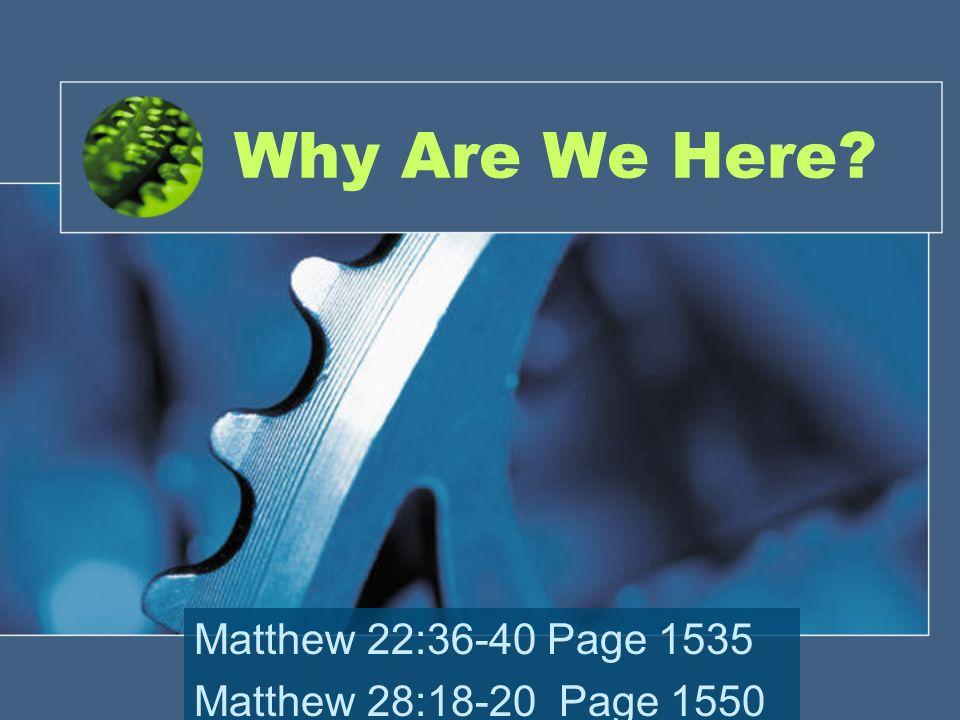 Matthew 22:36-40 Page 1535 Matthew 28:18-20 Page 1550