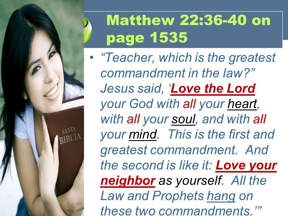 Matthew 22:36-40 on page 1535