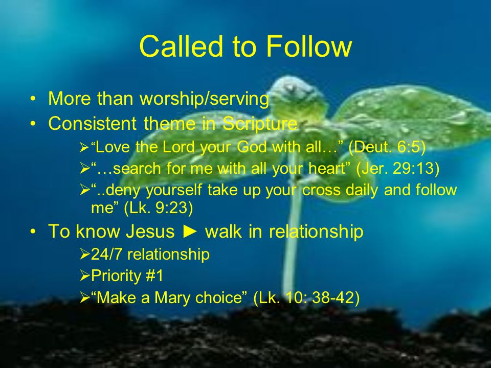 Called to Follow More than worship/serving