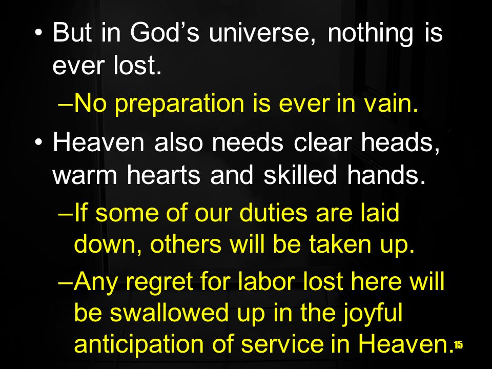 But in God's universe, nothing is ever lost.