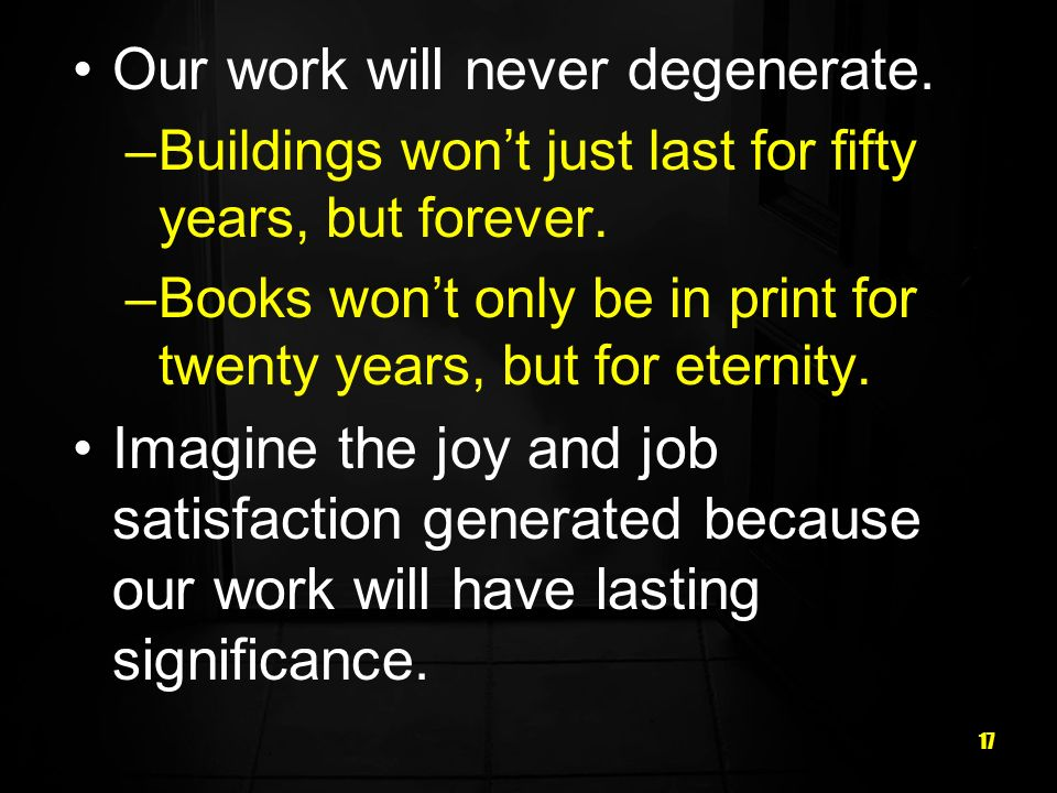 Our work will never degenerate.