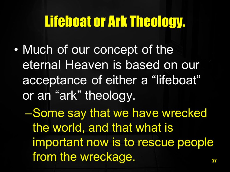 Lifeboat or Ark Theology.
