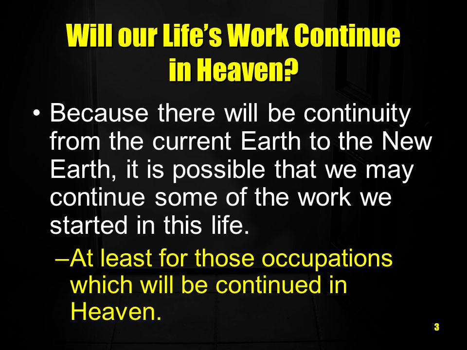 Will our Life's Work Continue in Heaven