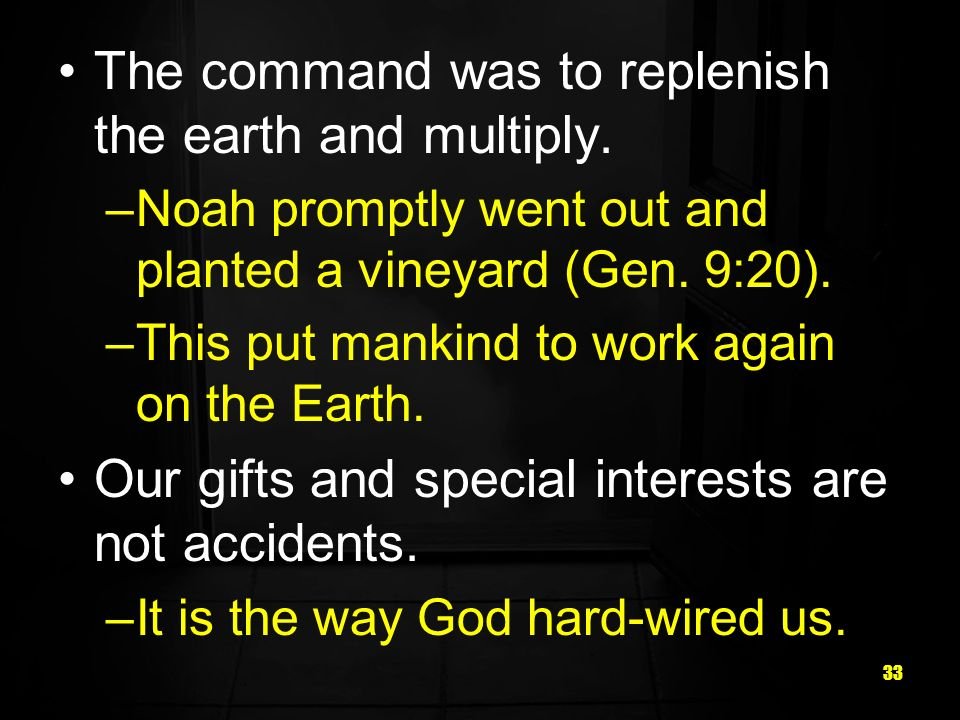 The command was to replenish the earth and multiply.