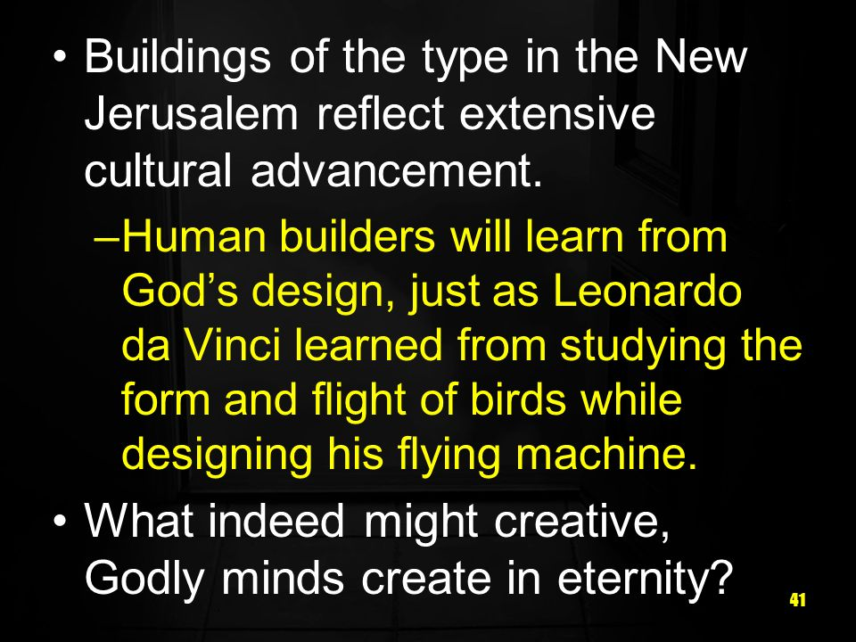 What indeed might creative, Godly minds create in eternity