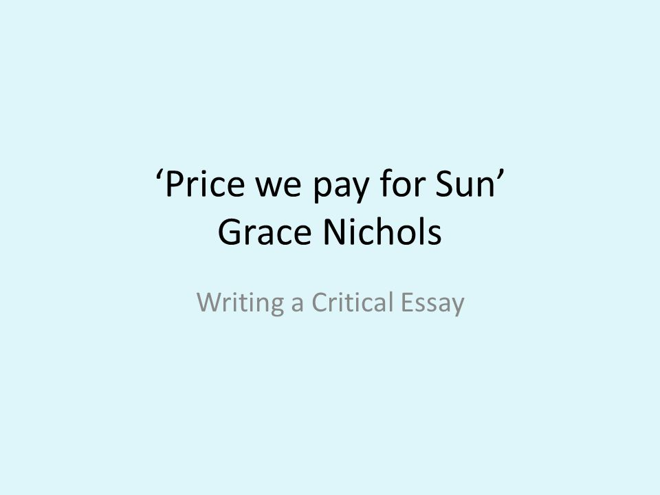 'Price we pay for Sun' Grace Nichols