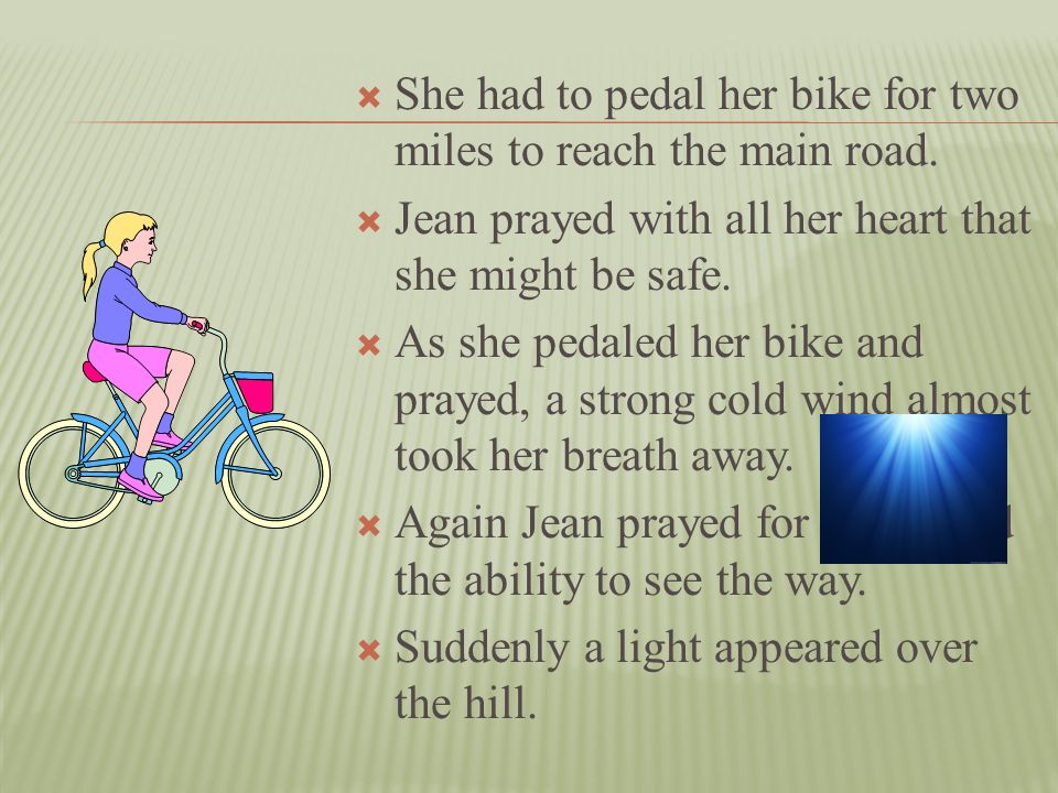 She had to pedal her bike for two miles to reach the main road.