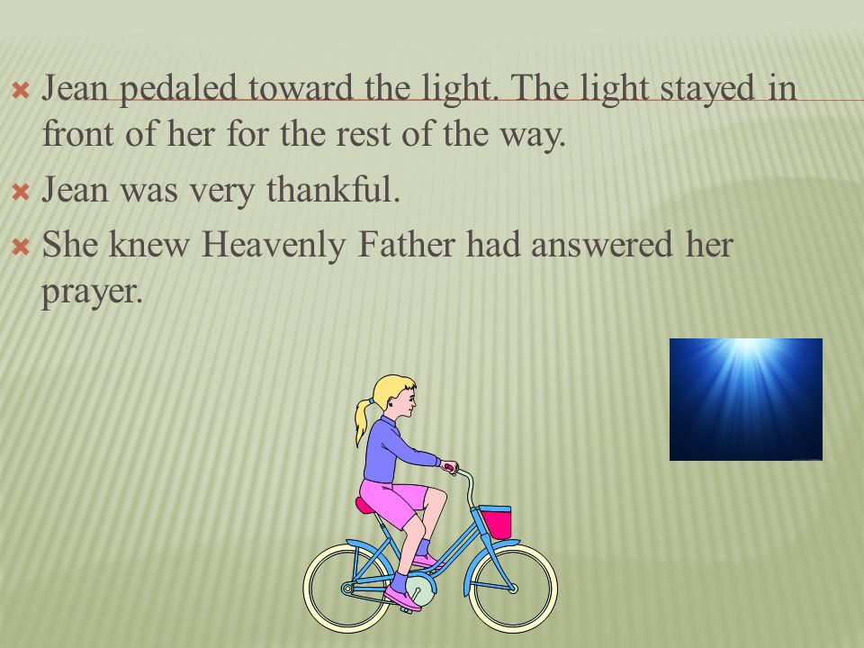 Jean pedaled toward the light