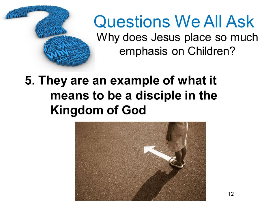 5. They are an example of what it means to be a disciple in the Kingdom of God