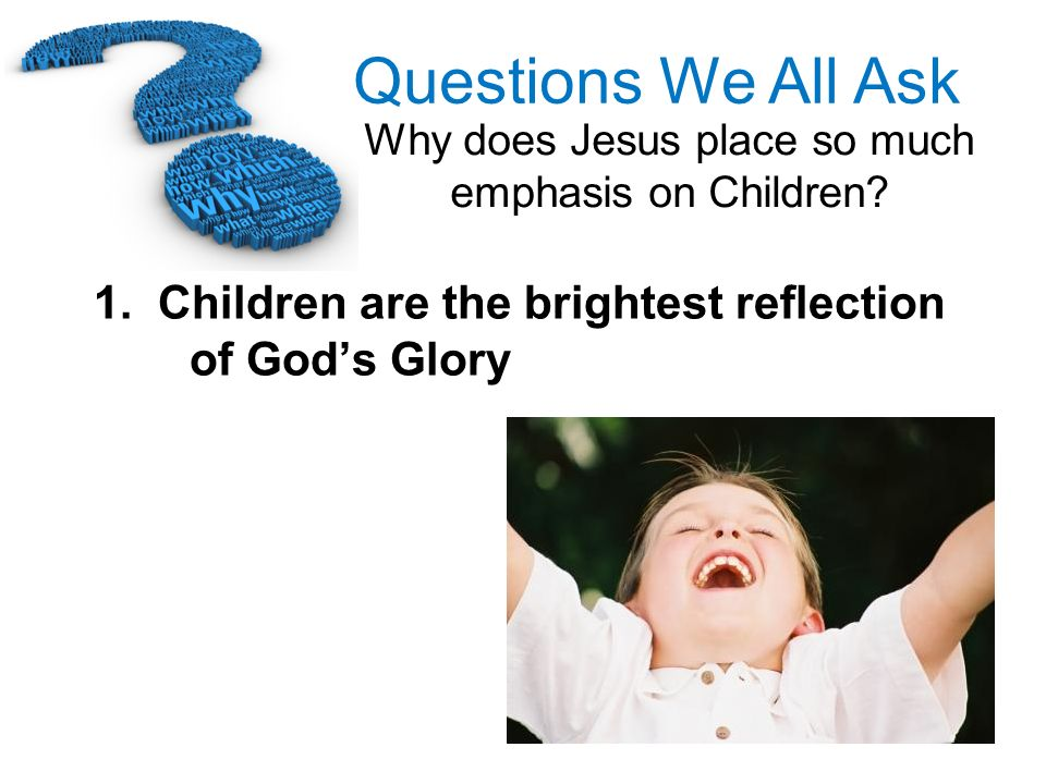 1. Children are the brightest reflection of God's Glory