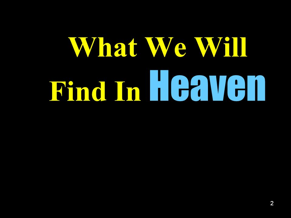 What We Will Find In Heaven