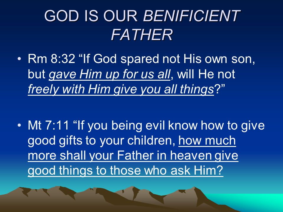 GOD IS OUR BENIFICIENT FATHER