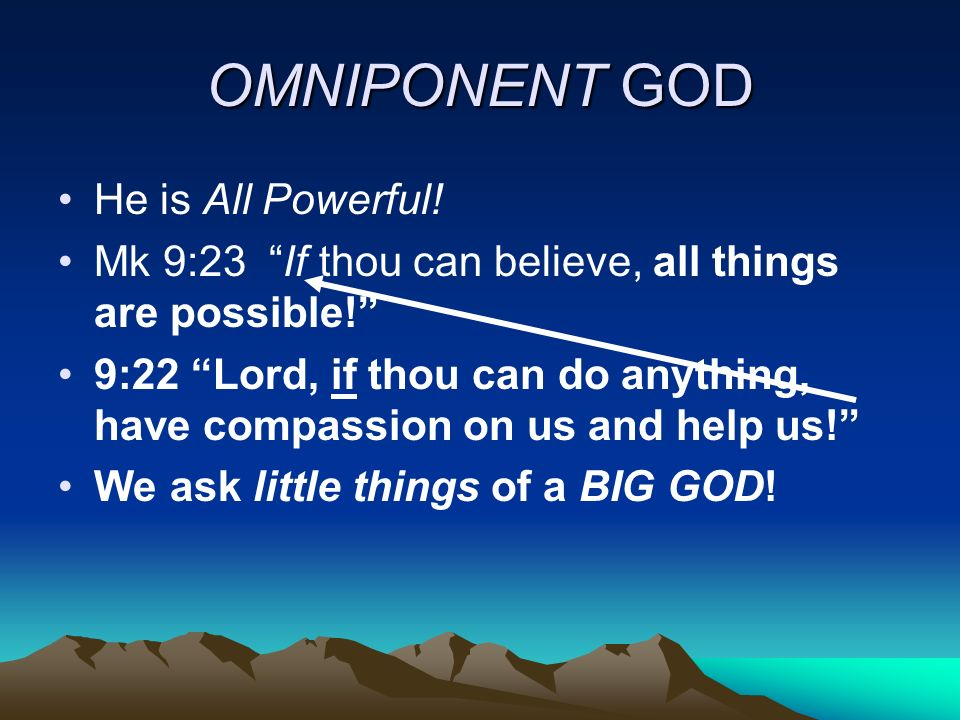 OMNIPONENT GOD He is All Powerful!