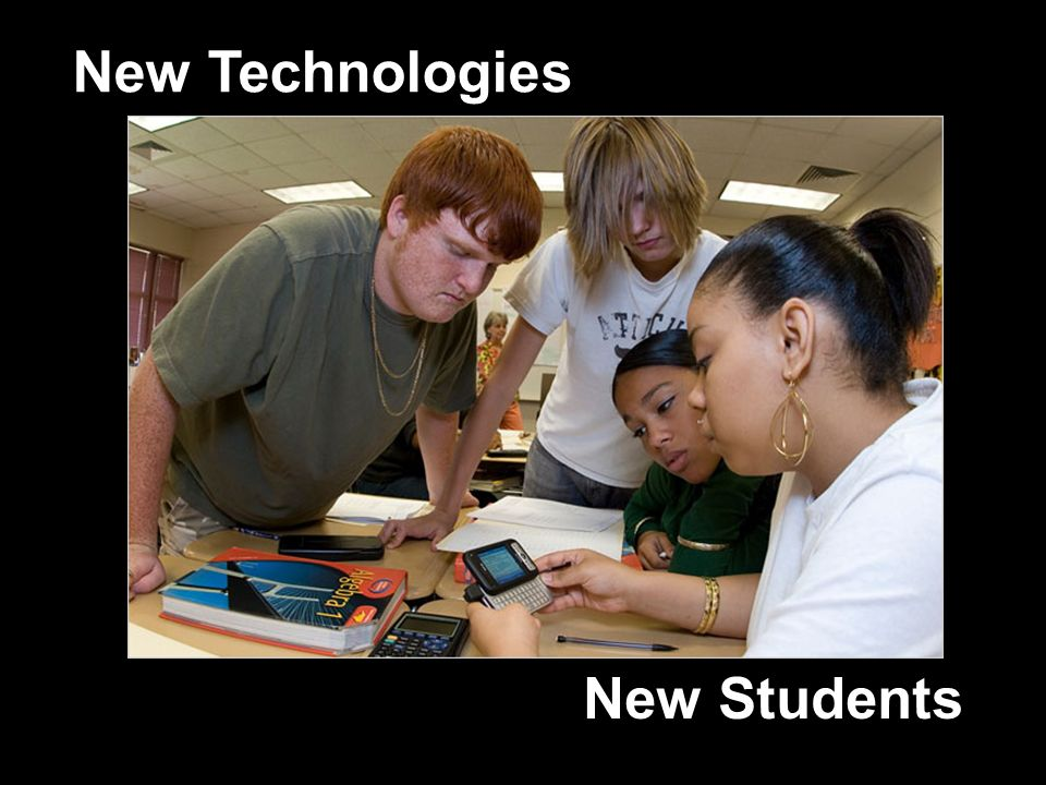 New Technologies New Students