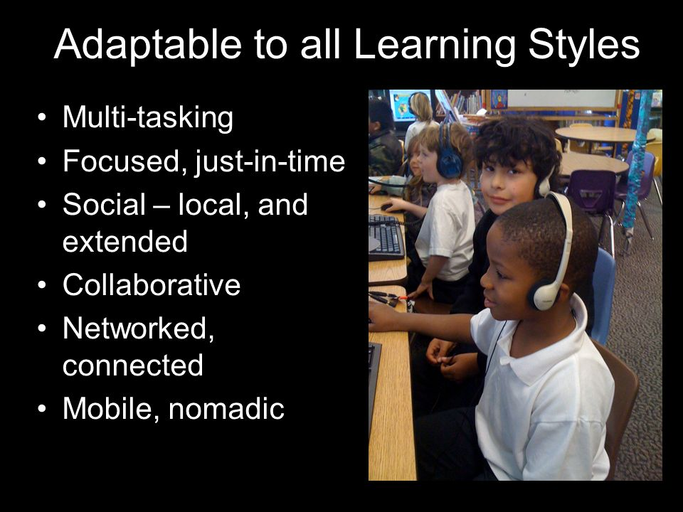 Adaptable to all Learning Styles