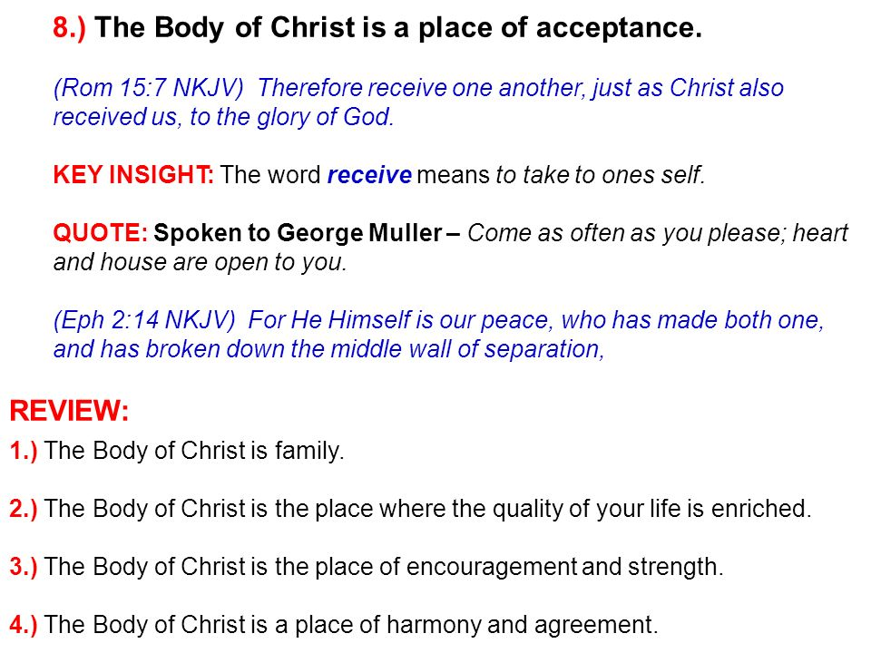 8.) The Body of Christ is a place of acceptance.