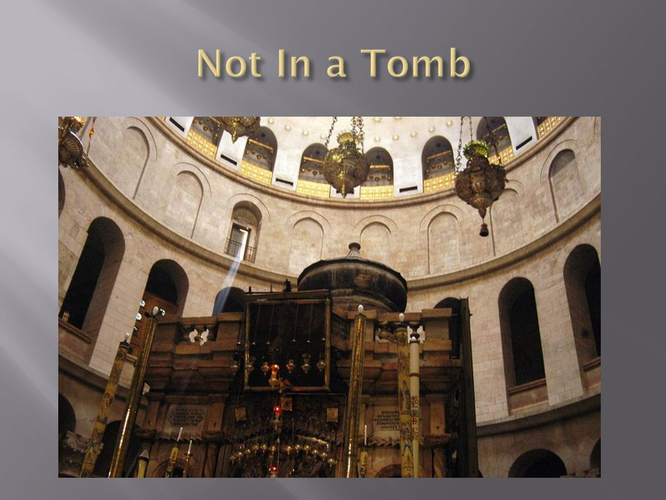 Not In a Tomb
