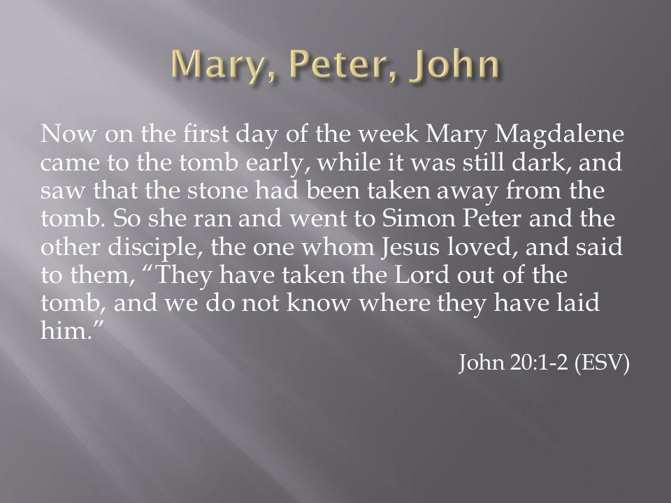 Mary, Peter, John