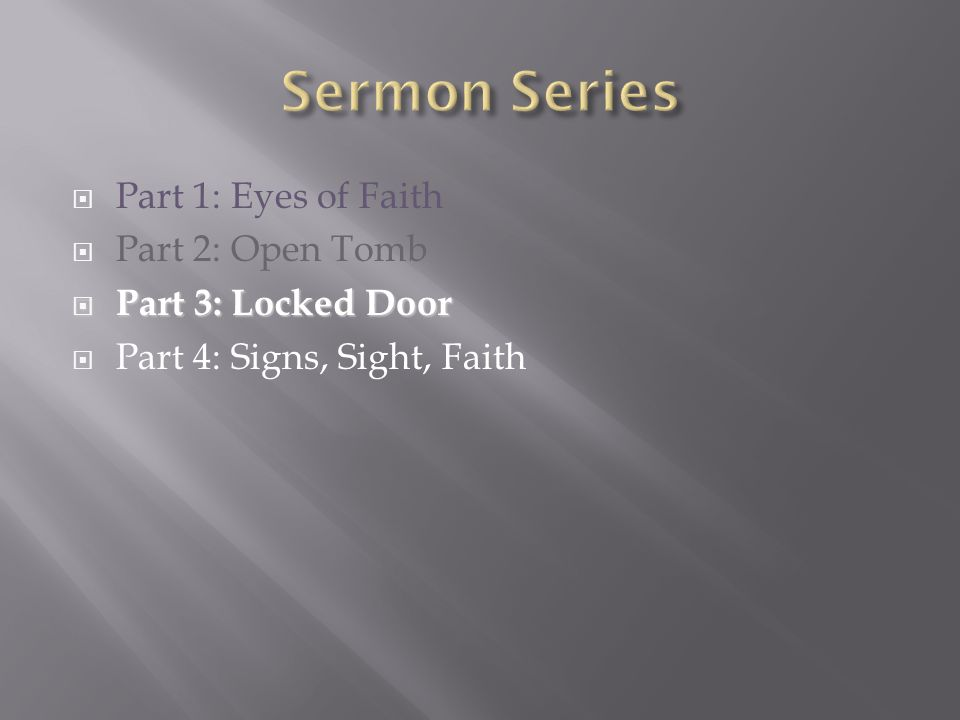 Sermon Series Part 1: Eyes of Faith Part 2: Open Tomb
