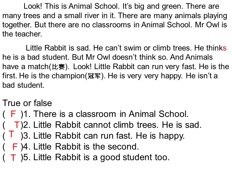 ( )1. There is a classroom in Animal School.