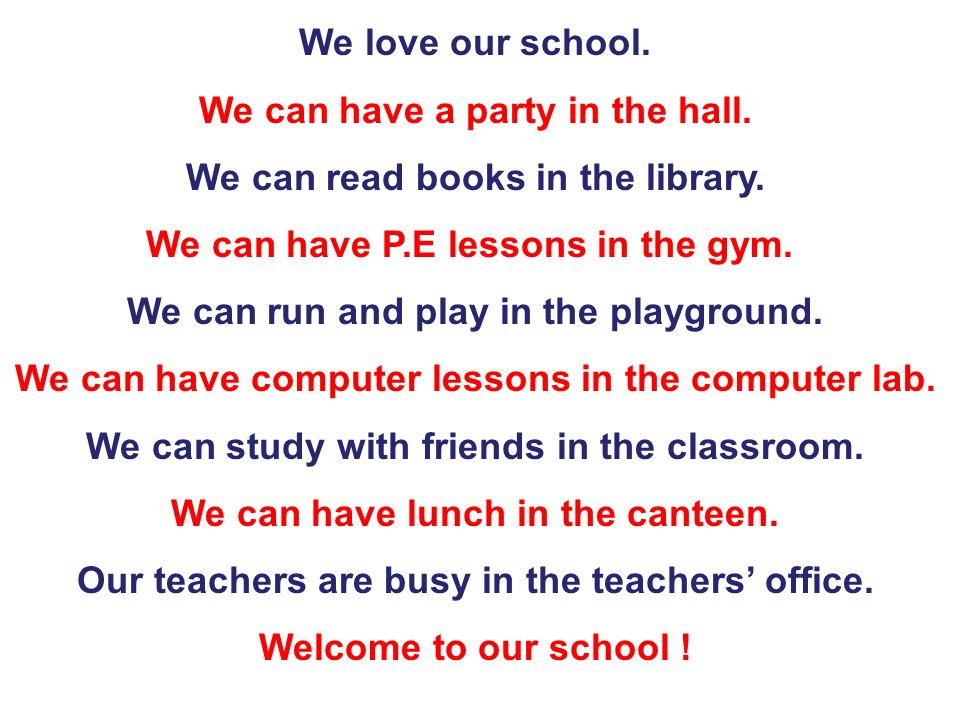 We can have a party in the hall. We can read books in the library.