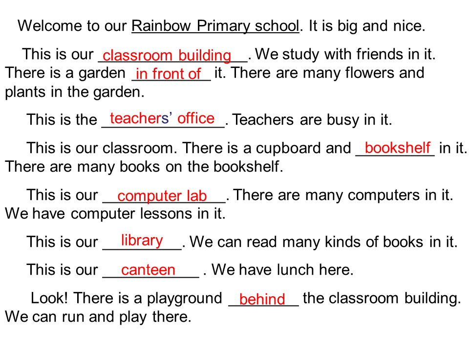 Welcome to our Rainbow Primary school. It is big and nice.