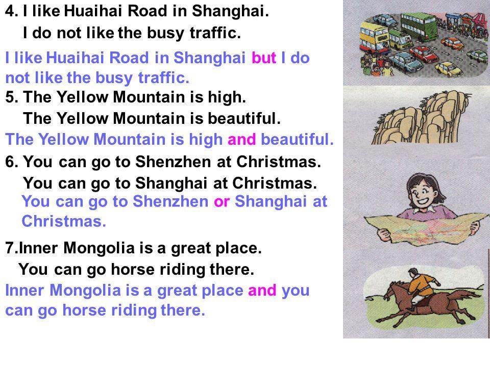 4. I like Huaihai Road in Shanghai.