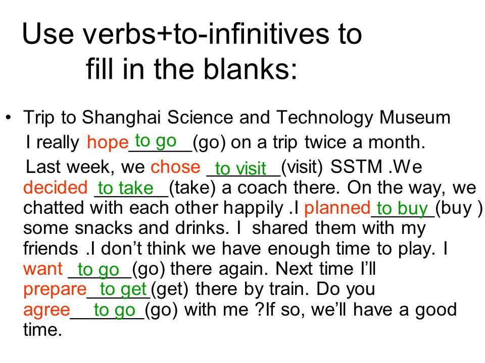 Use verbs+to-infinitives to fill in the blanks: