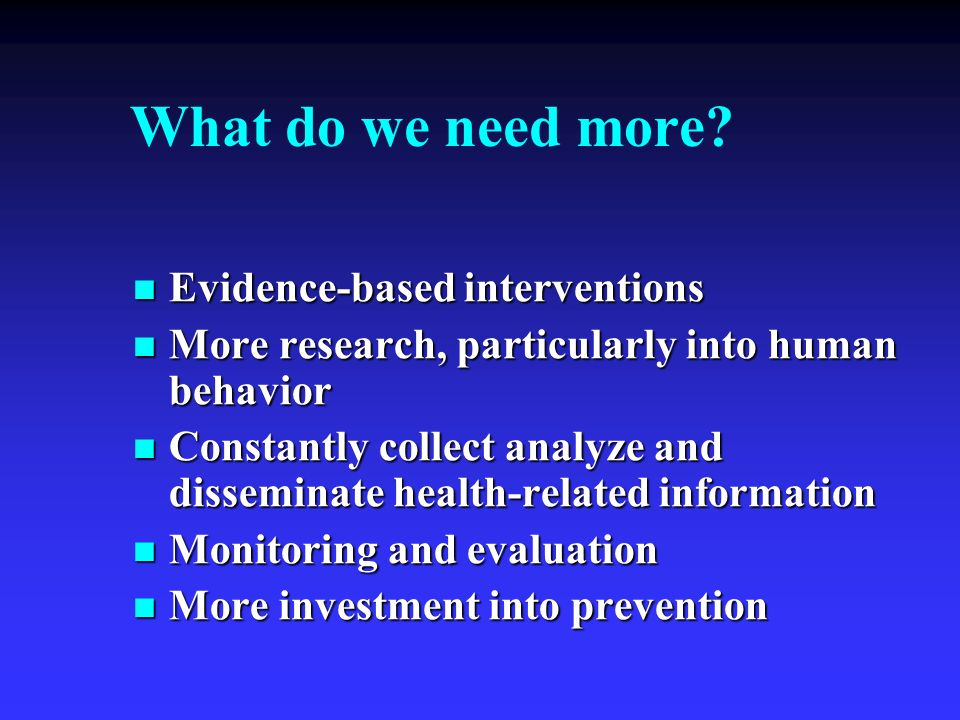 What do we need more Evidence-based interventions