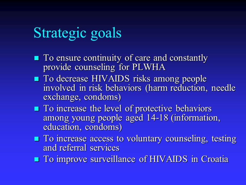 Strategic goals To ensure continuity of care and constantly provide counseling for PLWHA.