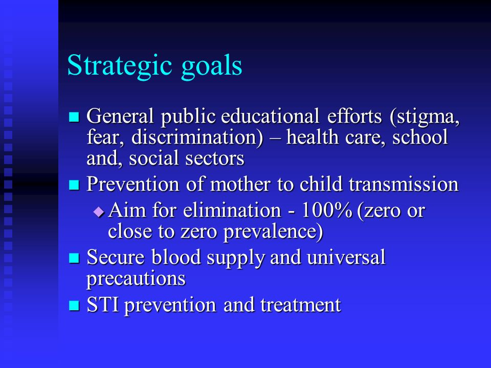 Strategic goals General public educational efforts (stigma, fear, discrimination) – health care, school and, social sectors.