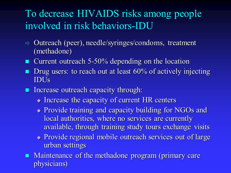 To decrease HIVAIDS risks among people involved in risk behaviors-IDU