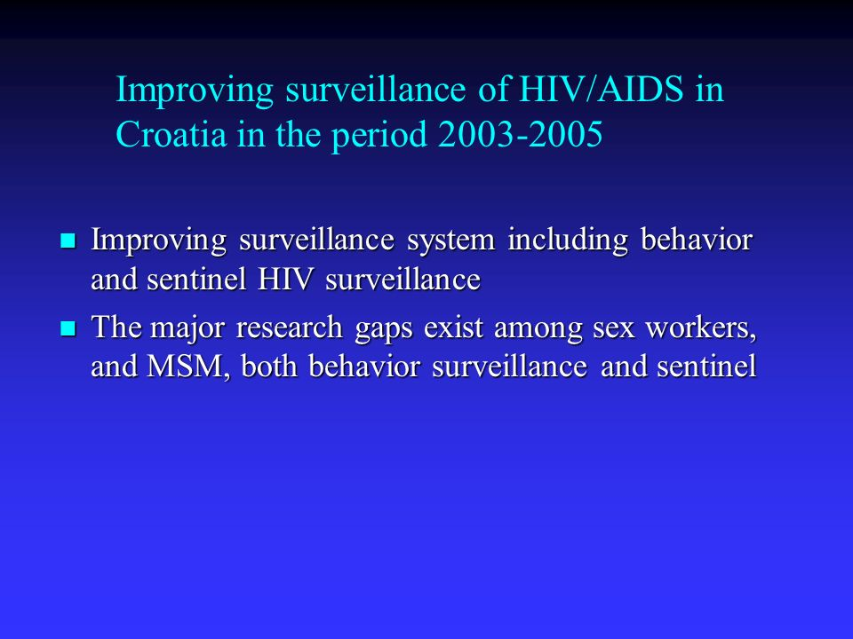 Improving surveillance of HIV/AIDS in Croatia in the period
