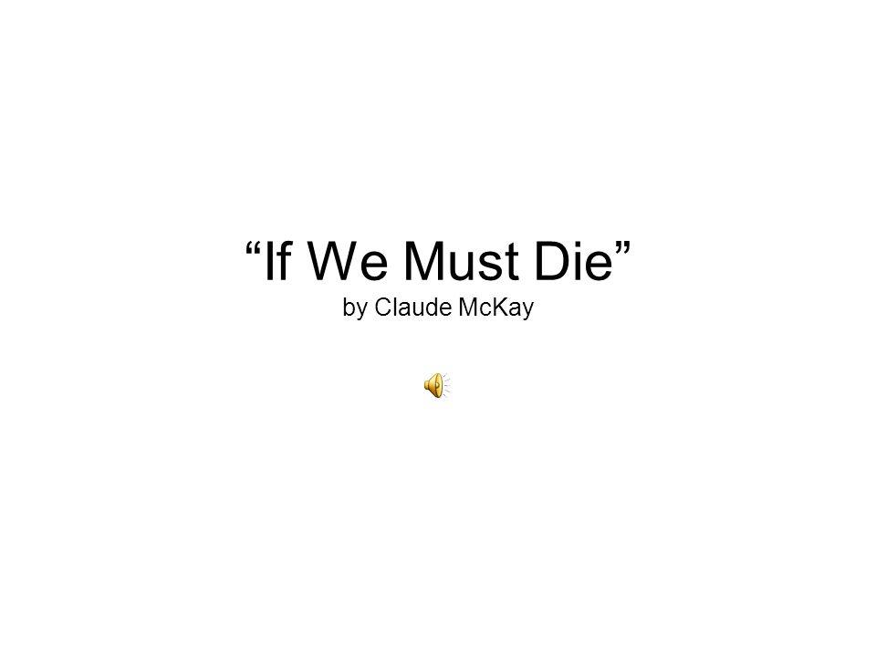 If We Must Die by Claude McKay